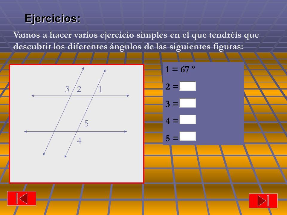 Ejercicios: Vamos a hacer varios ejercicio simples en el que tendréis que descubrir los diferentes ángulos de las siguientes figuras: