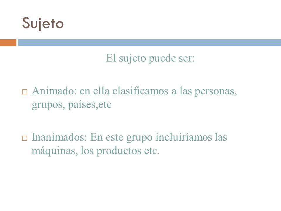 Sujeto El sujeto puede ser: