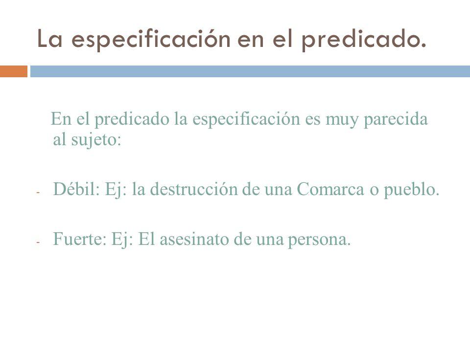 La especificación en el predicado.