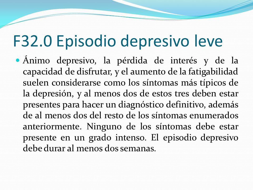 F32.0 Episodio depresivo leve