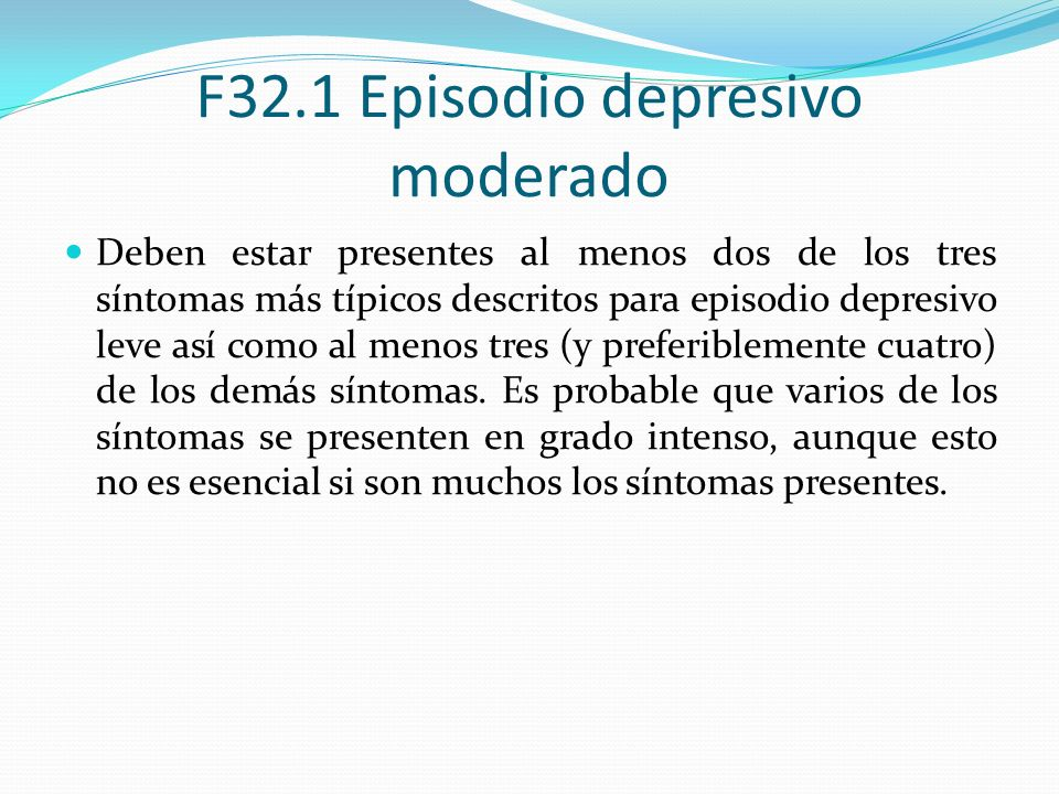 F32.1 Episodio depresivo moderado