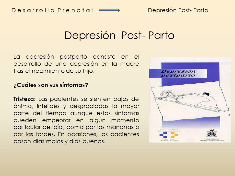 Depresión Post- Parto D e s a r r o l l o P r e n a t a l