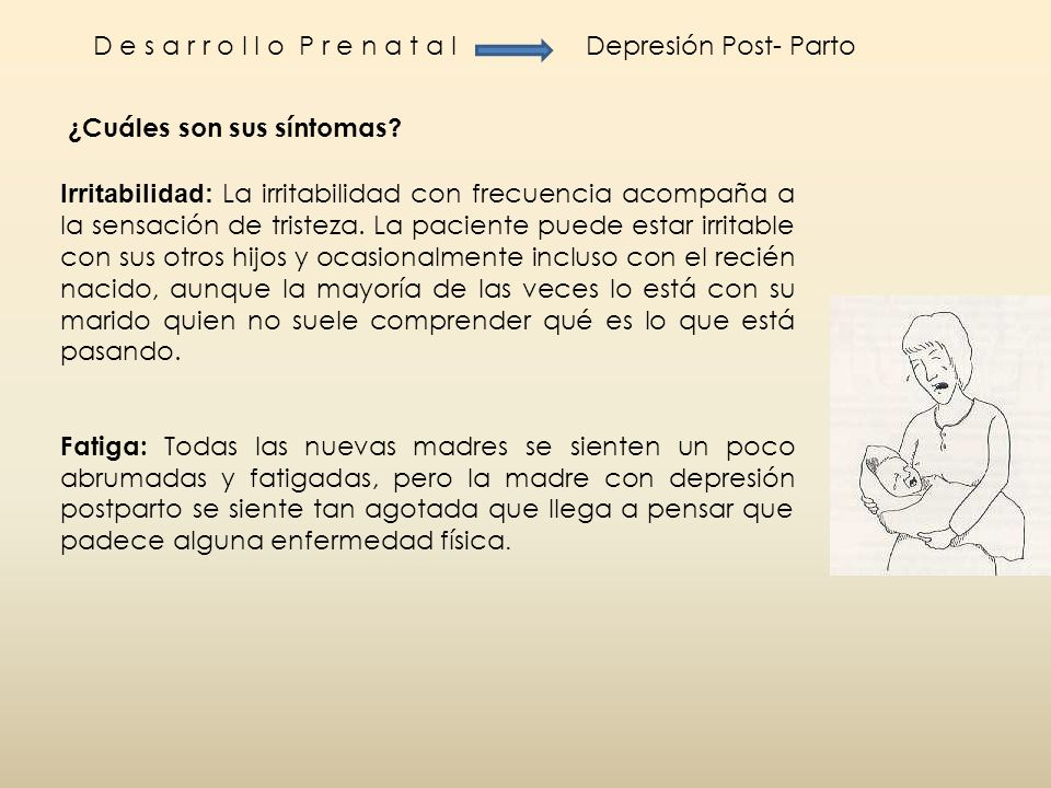 D e s a r r o l l o P r e n a t a l Depresión Post- Parto. ¿Cuáles son sus síntomas