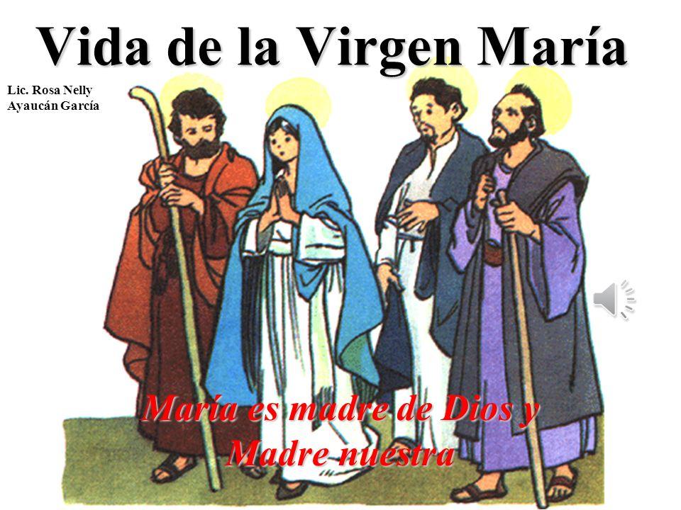María es madre de Dios y Madre nuestra
