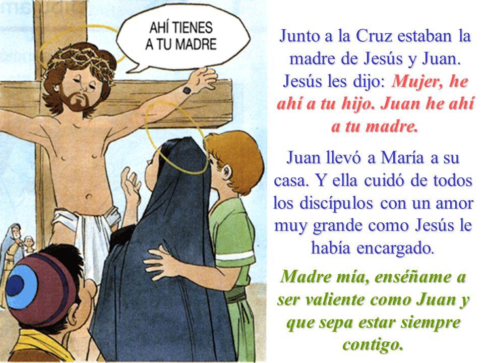 Junto a la Cruz estaban la madre de Jesús y Juan