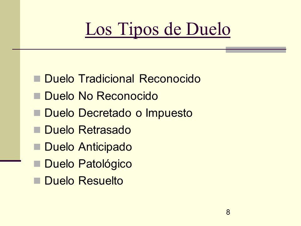 Los Tipos de Duelo Duelo Tradicional Reconocido Duelo No Reconocido