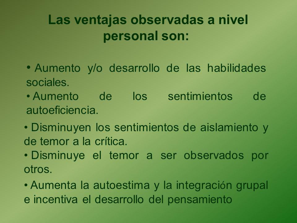 Las ventajas observadas a nivel personal son: