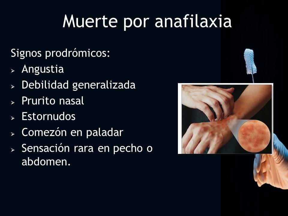 Muerte por anafilaxia Signos prodrómicos: Angustia