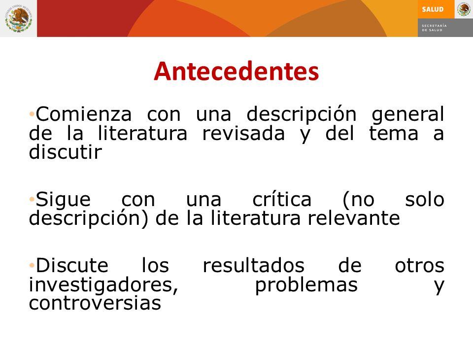 Antecedentes Comienza con una descripción general de la literatura revisada y del tema a discutir.