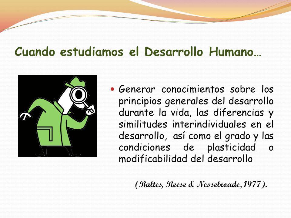 Cuando estudiamos el Desarrollo Humano…