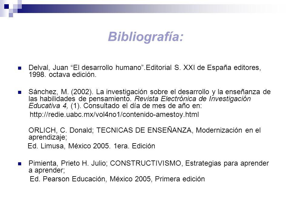 Bibliografía: Delval, Juan El desarrollo humano .Editorial S. XXI de España editores, 1998. octava edición.