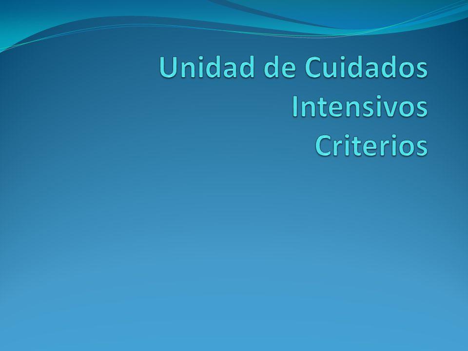 Unidad de Cuidados Intensivos Criterios