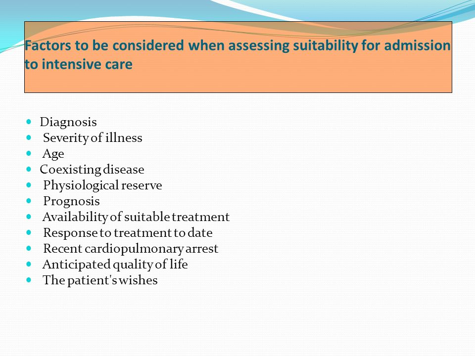Factors to be considered when assessing suitability for admission to intensive care