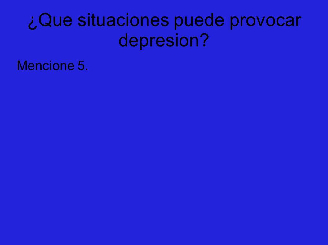 ¿Que situaciones puede provocar depresion