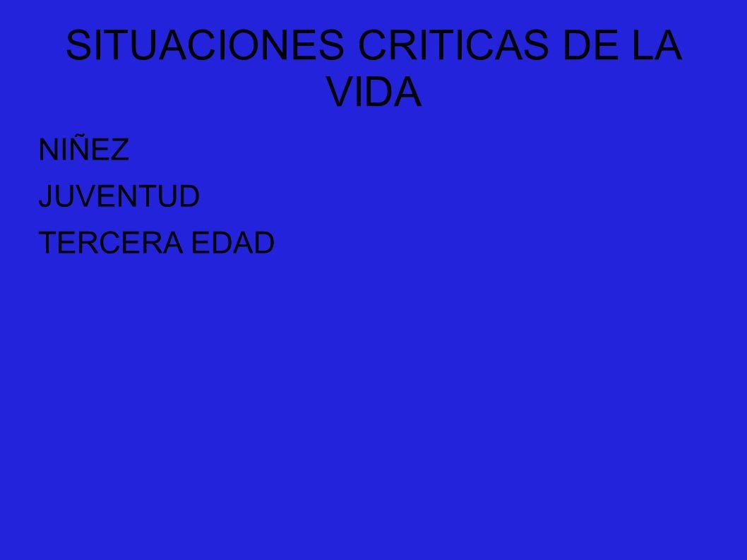 SITUACIONES CRITICAS DE LA VIDA