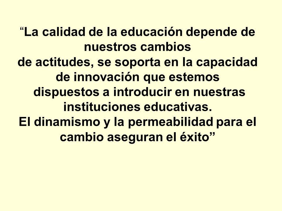La calidad de la educación depende de nuestros cambios