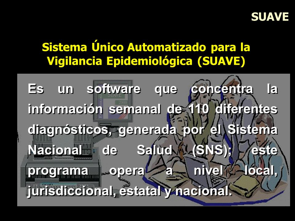 Sistema Único Automatizado para la Vigilancia Epidemiológica (SUAVE)