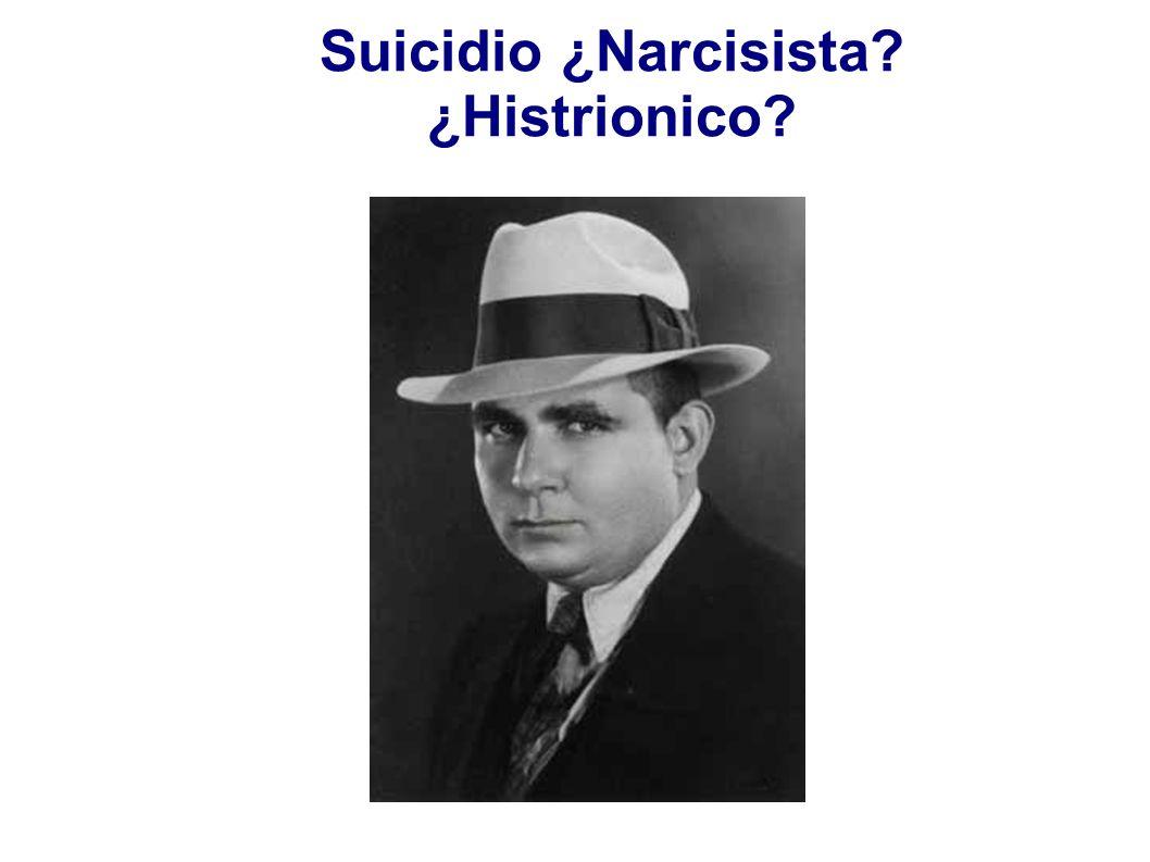 Suicidio ¿Narcisista ¿Histrionico