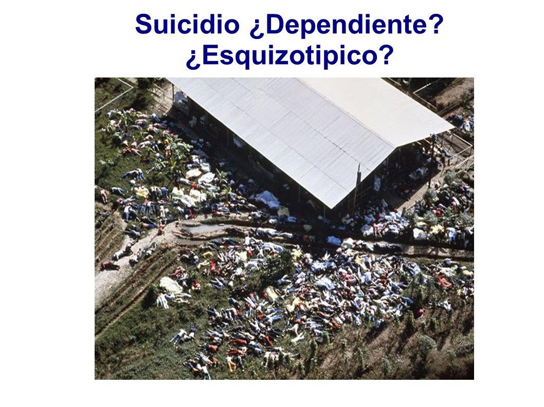 Suicidio ¿Dependiente ¿Esquizotipico