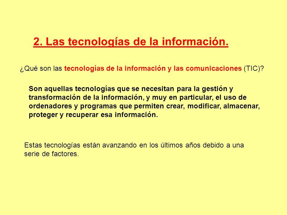 2. Las tecnologías de la información.