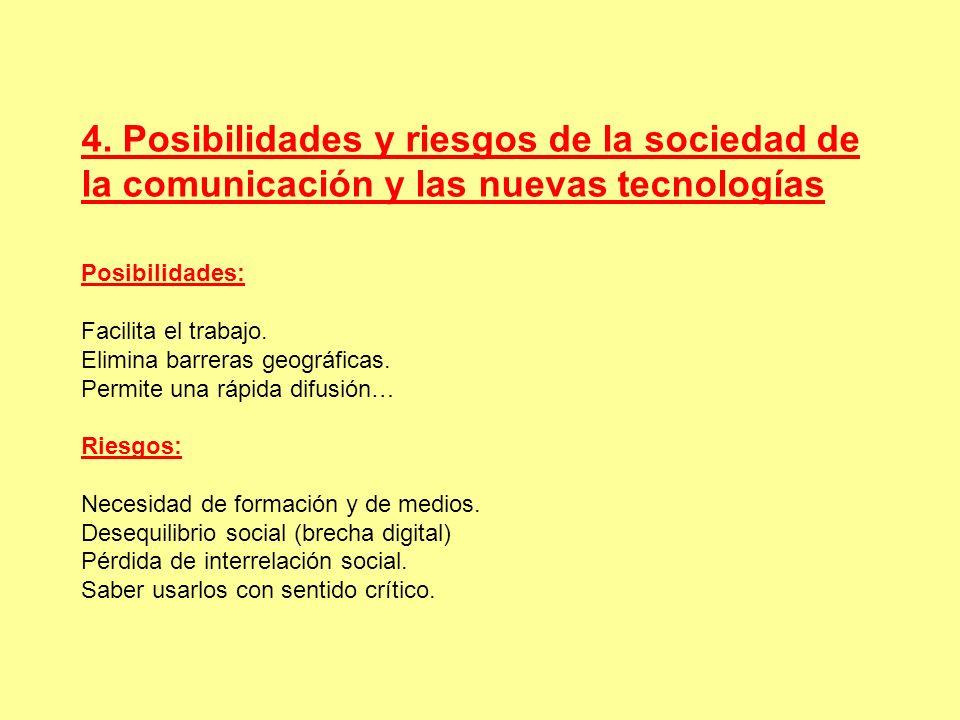 4. Posibilidades y riesgos de la sociedad de la comunicación y las nuevas tecnologías