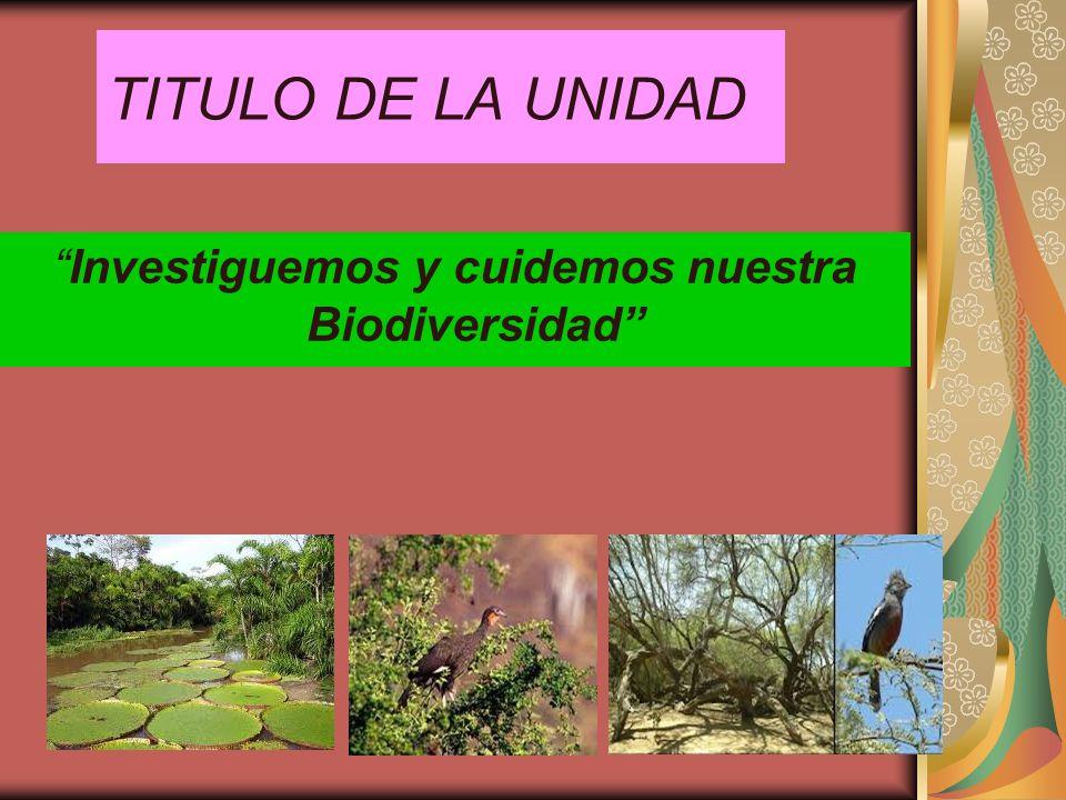 Investiguemos y cuidemos nuestra Biodiversidad