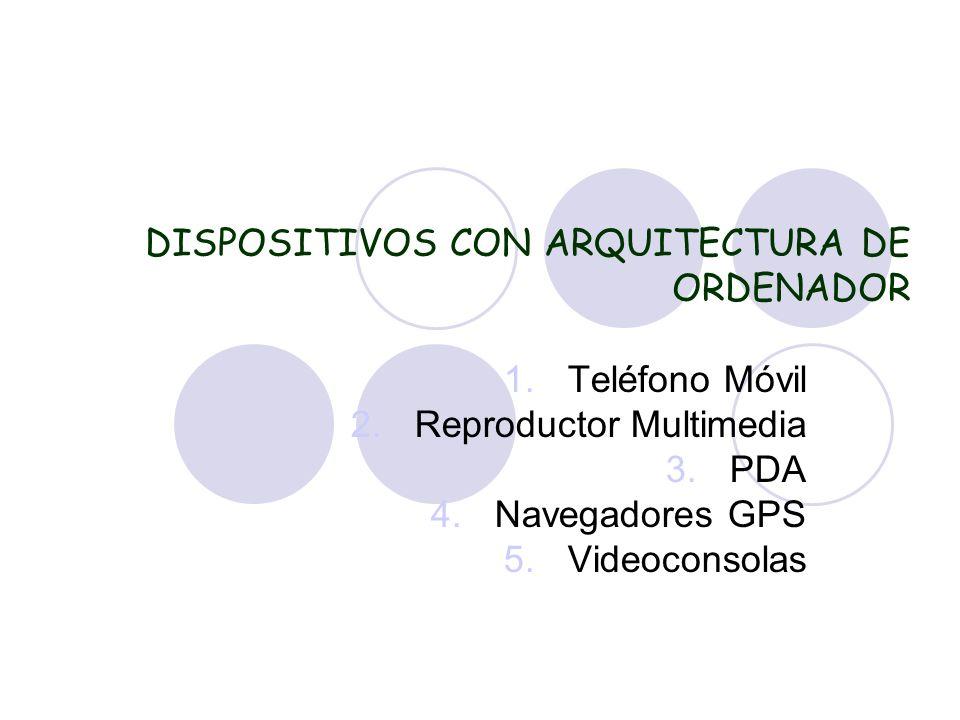 DISPOSITIVOS CON ARQUITECTURA DE ORDENADOR