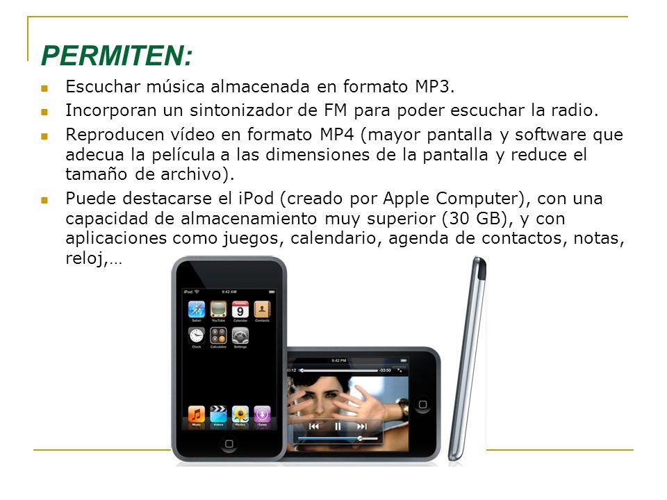 PERMITEN: Escuchar música almacenada en formato MP3.