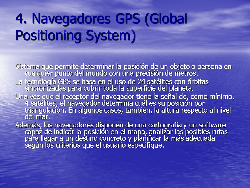 4. Navegadores GPS (Global Positioning System)
