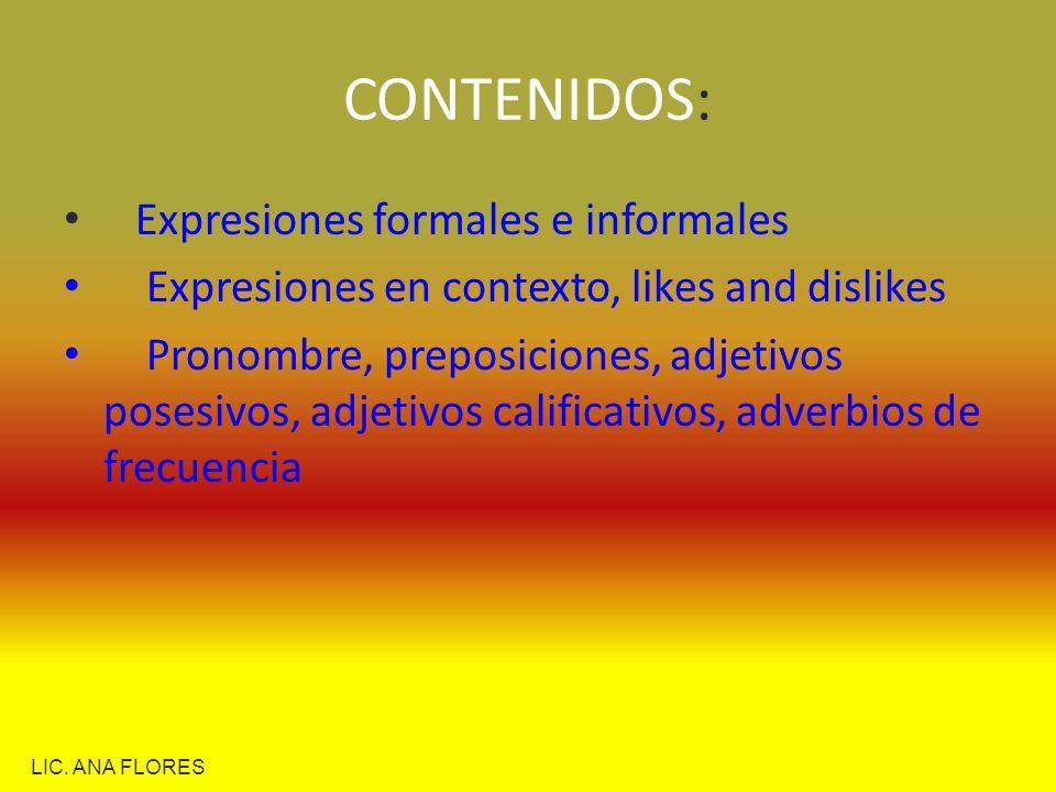 CONTENIDOS: Expresiones formales e informales