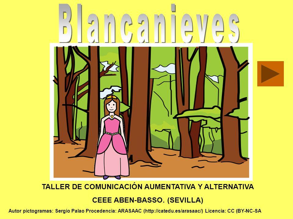 Blancanieves TALLER DE COMUNICACIÓN AUMENTATIVA Y ALTERNATIVA