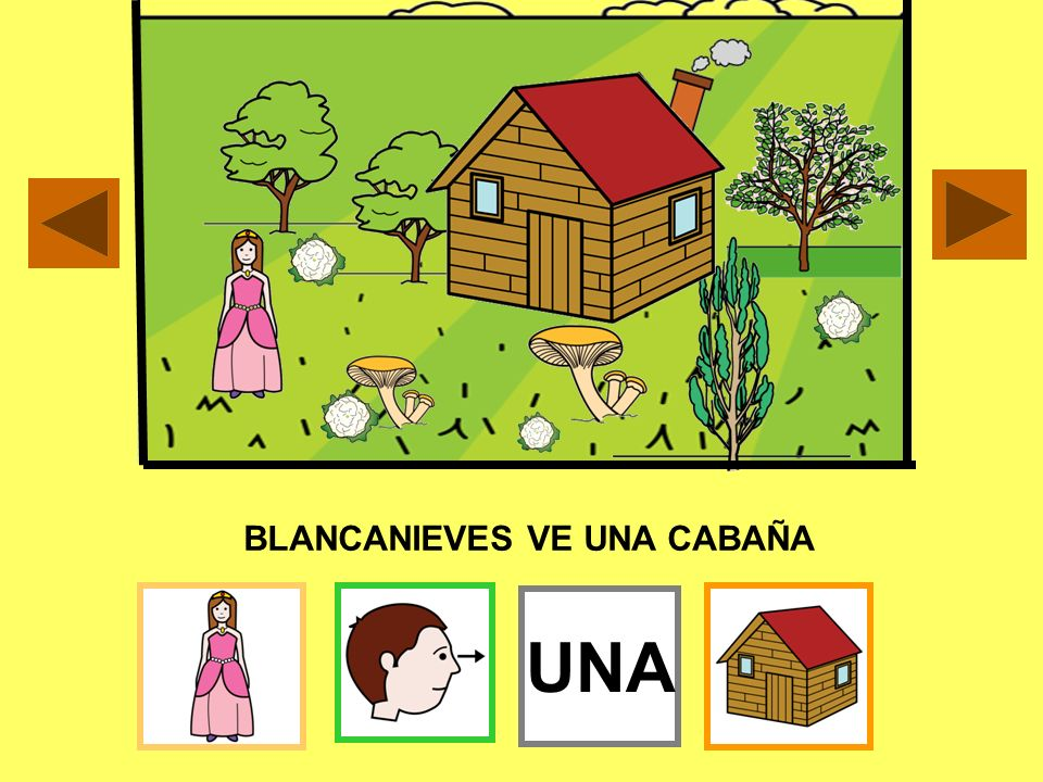BLANCANIEVES VE UNA CABAÑA