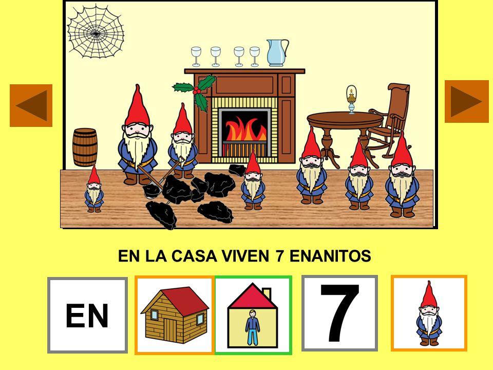EN LA CASA VIVEN 7 ENANITOS