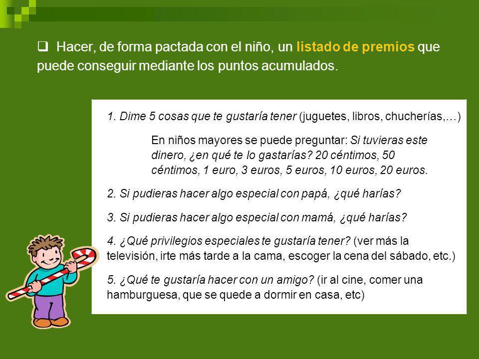 Hacer, de forma pactada con el niño, un listado de premios que puede conseguir mediante los puntos acumulados.