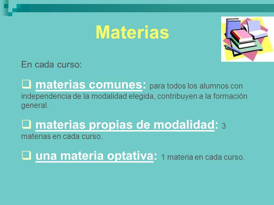MateriasEn cada curso: materias comunes: para todos los alumnos con independencia de la modalidad elegida, contribuyen a la formación general.