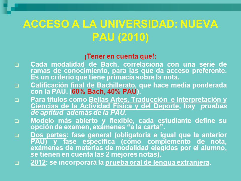 ACCESO A LA UNIVERSIDAD: NUEVA PAU (2010)