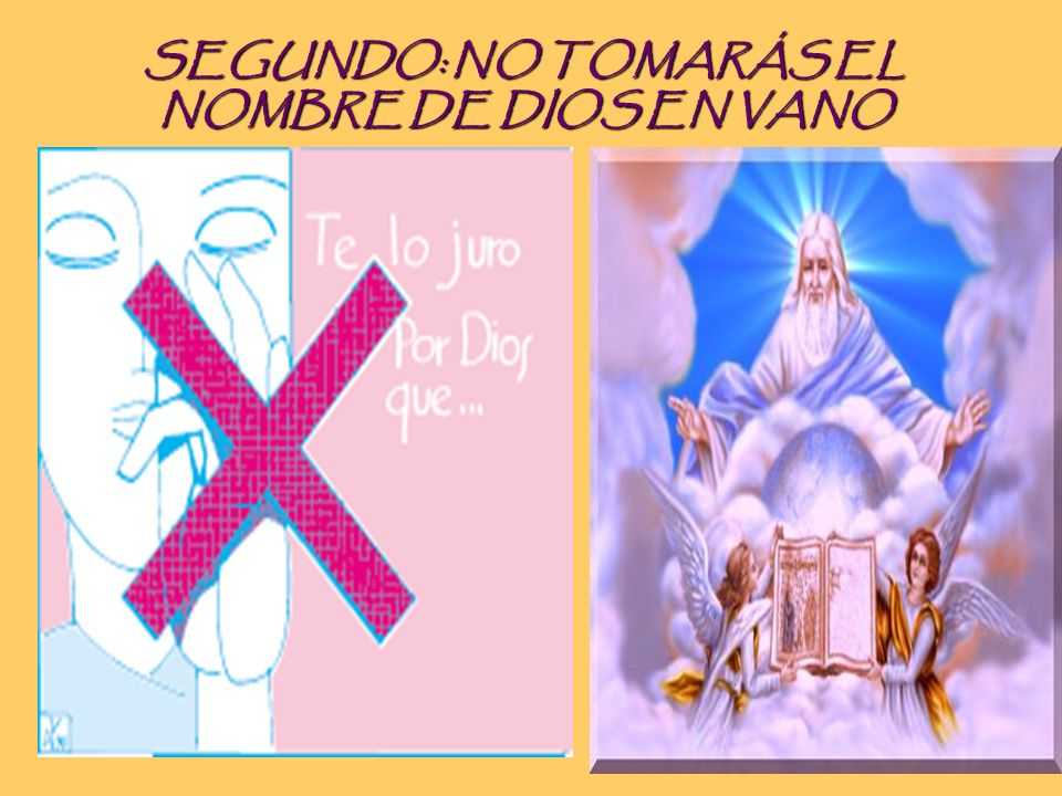 SEGUNDO: NO TOMARÁS EL NOMBRE DE DIOS EN VANO