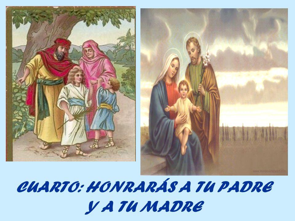 CUARTO: HONRARÁS A TU PADRE Y A TU MADRE