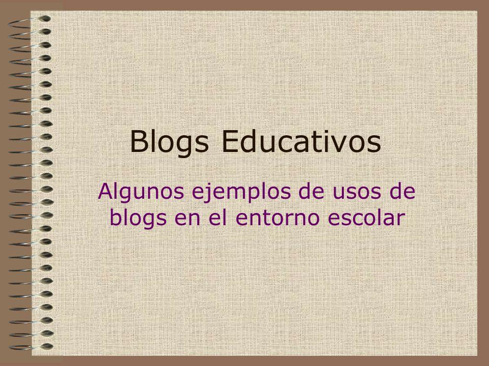 Algunos ejemplos de usos de blogs en el entorno escolar