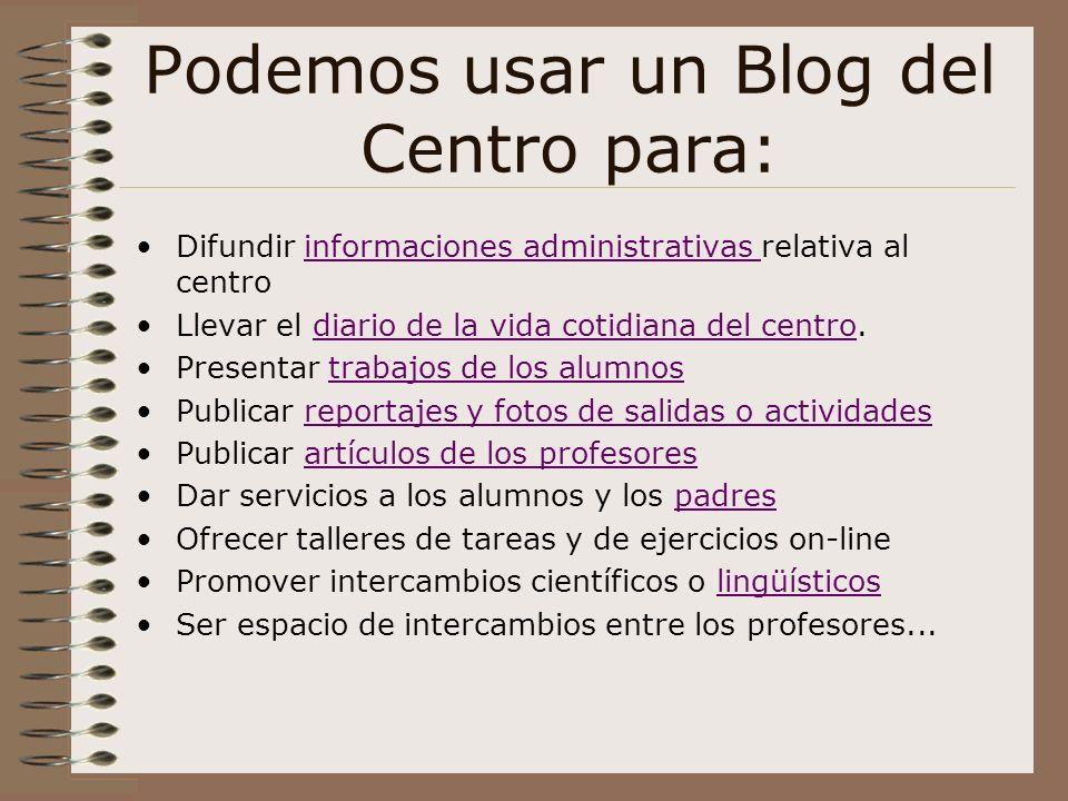 Podemos usar un Blog del Centro para: