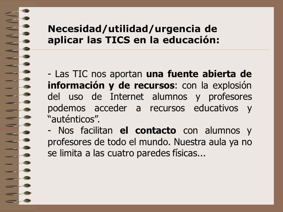 Necesidad/utilidad/urgencia de aplicar las TICS en la educación: