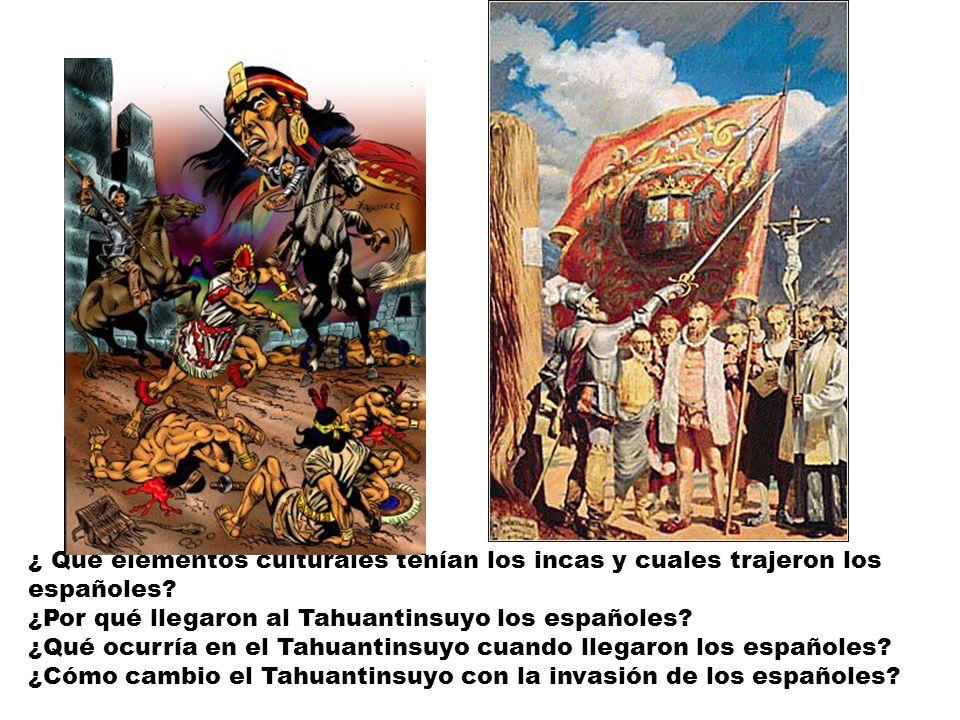 ¿ Qué elementos culturales tenían los incas y cuales trajeron los españoles