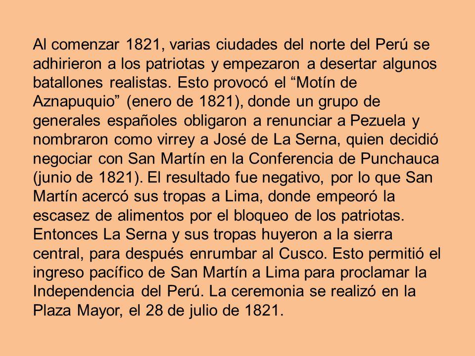 Al comenzar 1821, varias ciudades del norte del Perú se adhirieron a los patriotas y empezaron a desertar algunos batallones realistas.