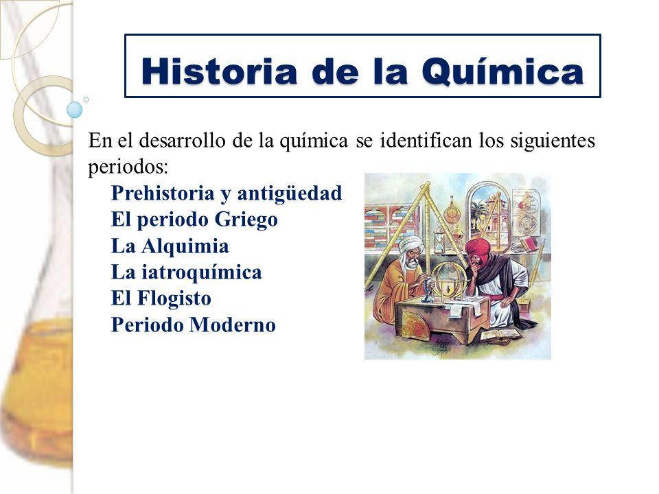 Historia de la QuímicaEn el desarrollo de la química se identifican los siguientes periodos: Prehistoria y antigüedad.