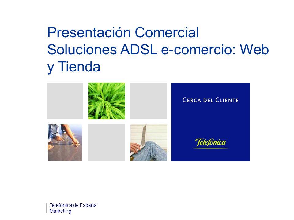 Presentación Comercial Soluciones ADSL e-comercio: Web y Tienda