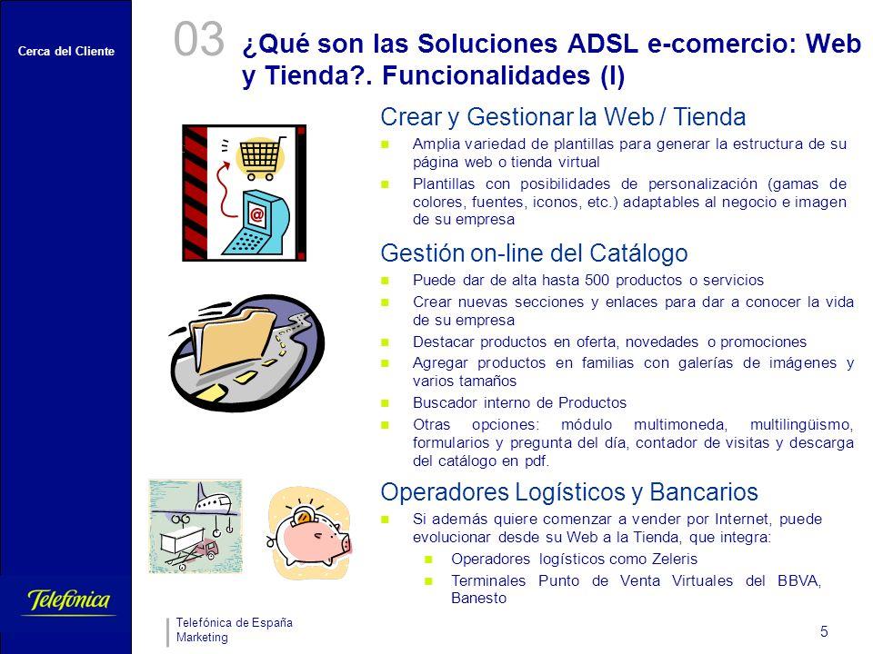 03 ¿Qué son las Soluciones ADSL e-comercio: Web y Tienda . Funcionalidades (I) Crear y Gestionar la Web / Tienda.