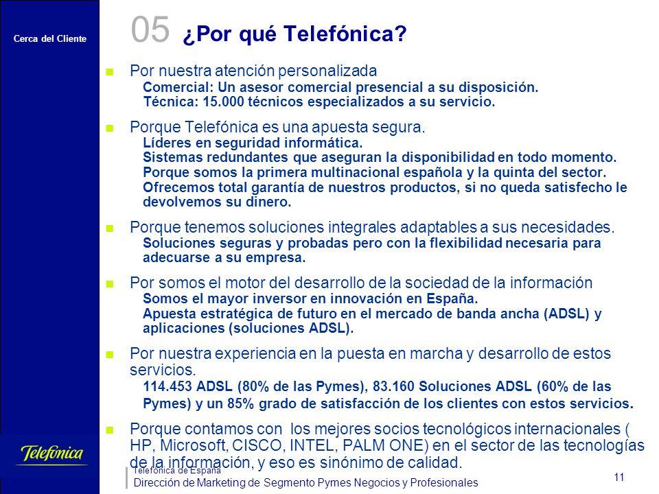 05 ¿Por qué Telefónica Por nuestra atención personalizada