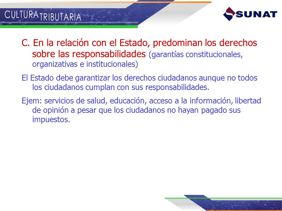 C. En la relación con el Estado, predominan los derechos sobre las responsabilidades (garantías constitucionales, organizativas e institucionales)