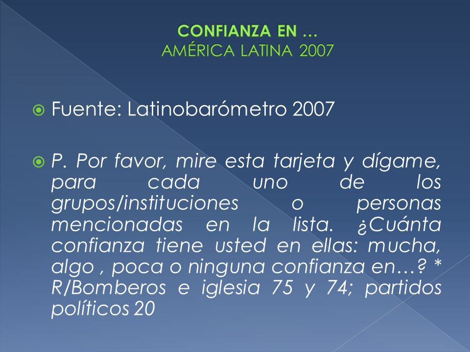 CONFIANZA EN … AMÉRICA LATINA 2007