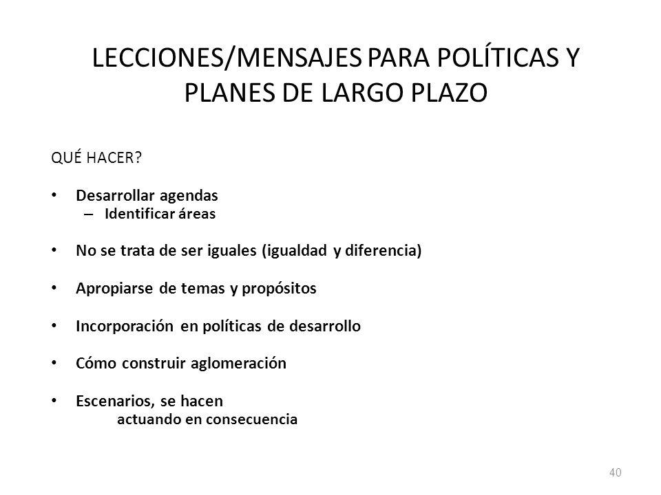LECCIONES/MENSAJES PARA POLÍTICAS Y PLANES DE LARGO PLAZO